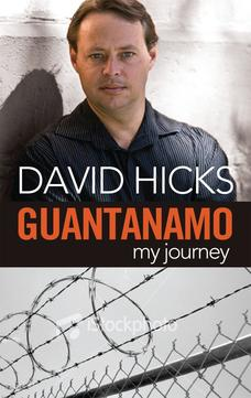"David Hicks' book, ""Guantanamo: My Journey."""